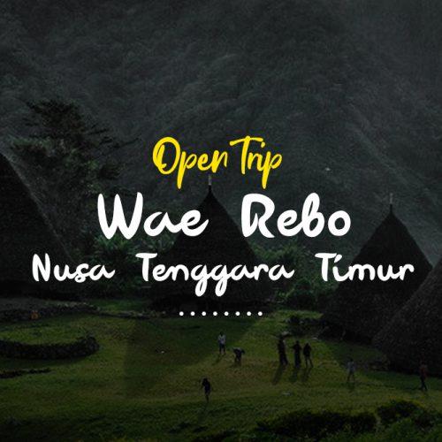 Open Trip Wae Rebo